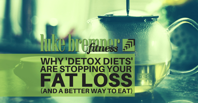 Detox Diets and Weight Loss - Luke Bremner Fitness - Personal Trainer Edinburgh