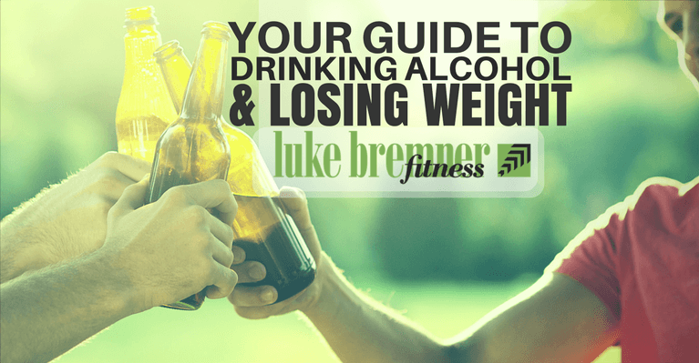 Drinking Alcohol and Losing Weight - Luke Bremner Fitness - Personal Trainer Edinburgh
