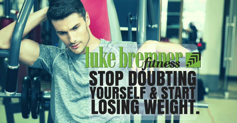 Stop Doubting Yourself Lose Weight - Luke Bremner Fitness - Personal Trainer Edinburgh