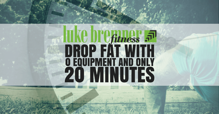 Drop Fat in 20 Minutes - Luke Bremner Fitness - Personal Trainer Edinburgh
