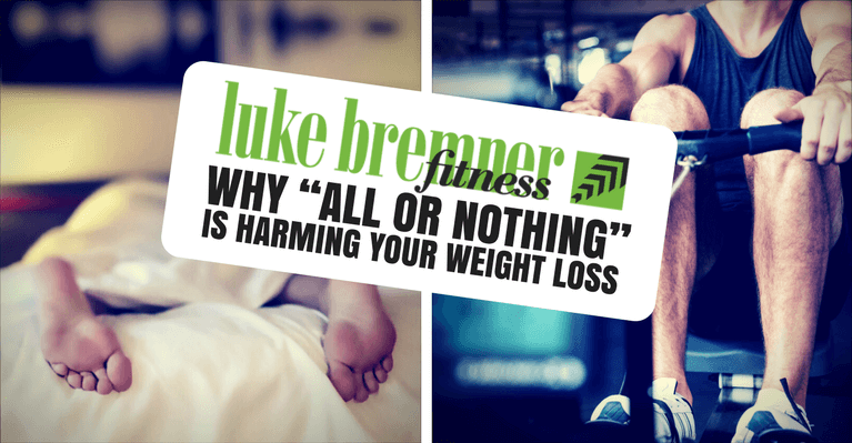 All or Nothing Harming Weight Loss - Luke Bremner Fitness - Personal Trainer Edinburgh