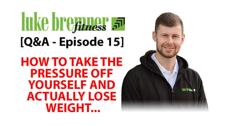Luke Bremner Fitness - Personal Trainer Edinburgh - Q&A Episode 15